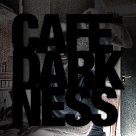 CafeDarkness.jpg