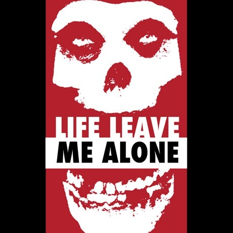 life_leave_me_alone2.jpg