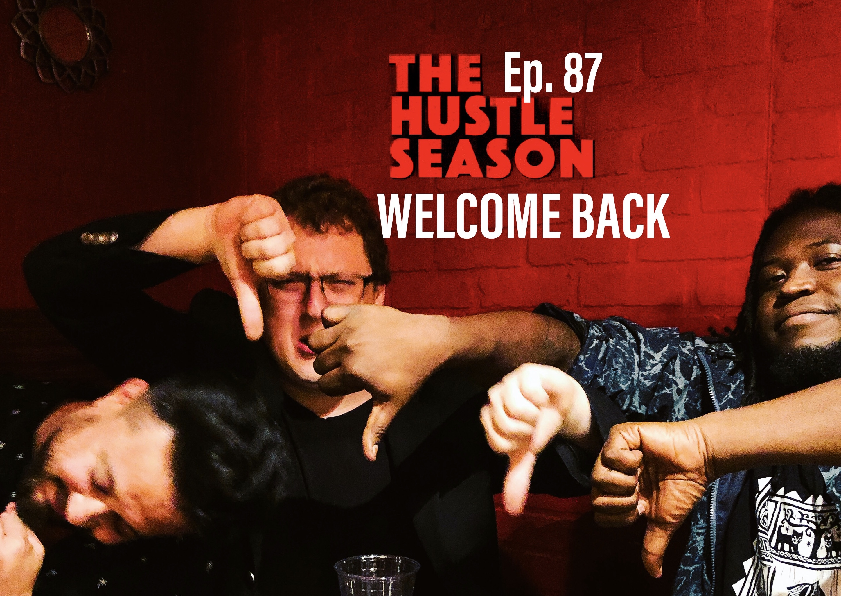 The Hustle Season Podcast: Ep. 87 Welcome Back